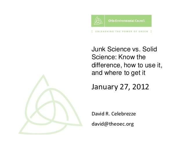 Junk Science vs. Solid Science
