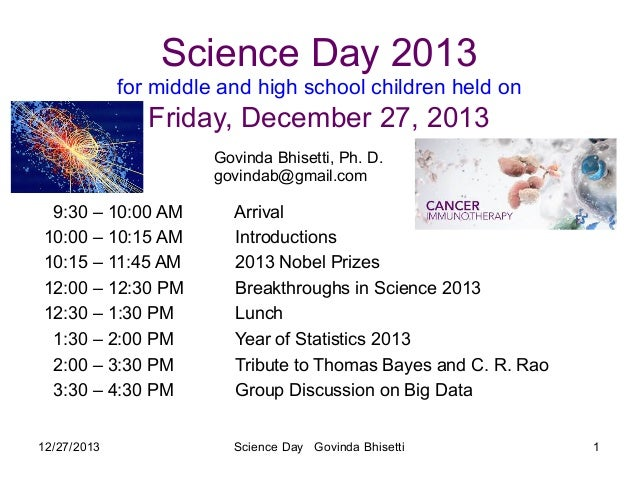 Science Day 2013 for middle and high school children held on  Friday, December 27, 2013 Govinda Bhisetti, Ph. D. govindab@...