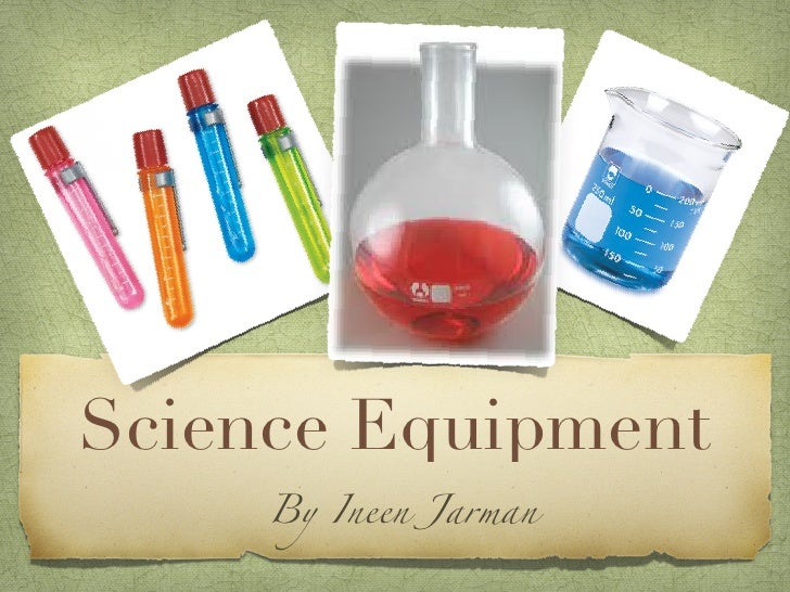 Science Equipment     By Ineen Jarman