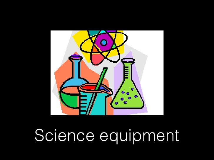 Science equiptment