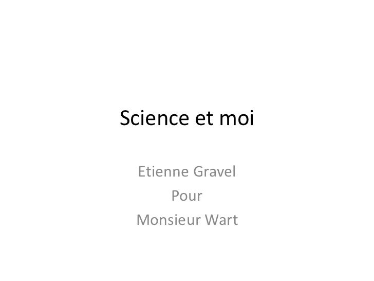 Science et moi par etienne gravel