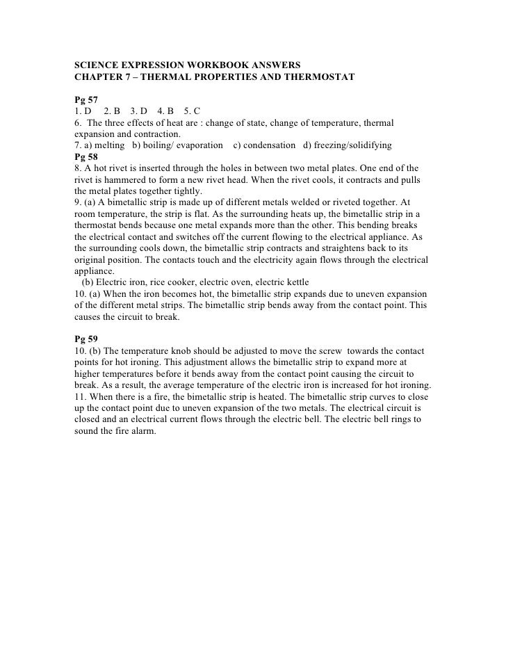 SCIENCE EXPRESSION WORKBOOK ANSWERS CHAPTER 7 – THERMAL PROPERTIES AND THERMOSTAT  Pg 57 1. D 2. B 3. D 4. B 5. C 6. The t...