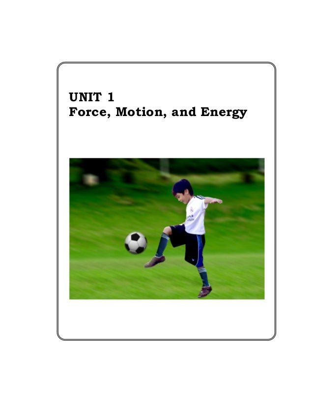 UNIT 1Force, Motion, and Energy