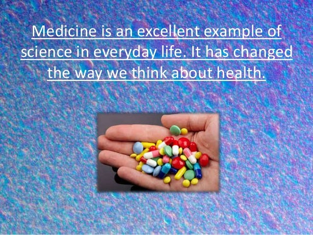 science in everyday life Essay on science in everyday lifescience has brought many comforts and convenience in our lives in earlier times man lived in harmony with nature despite many difficulties and.