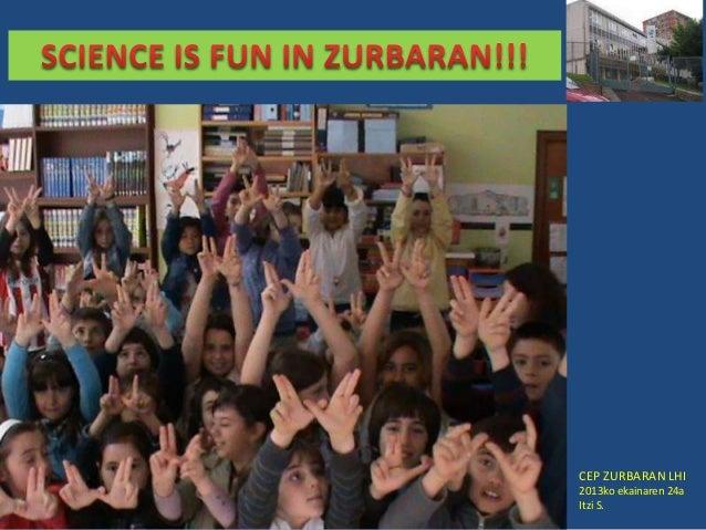 Science is fun in zurbaran ikasgai blogak