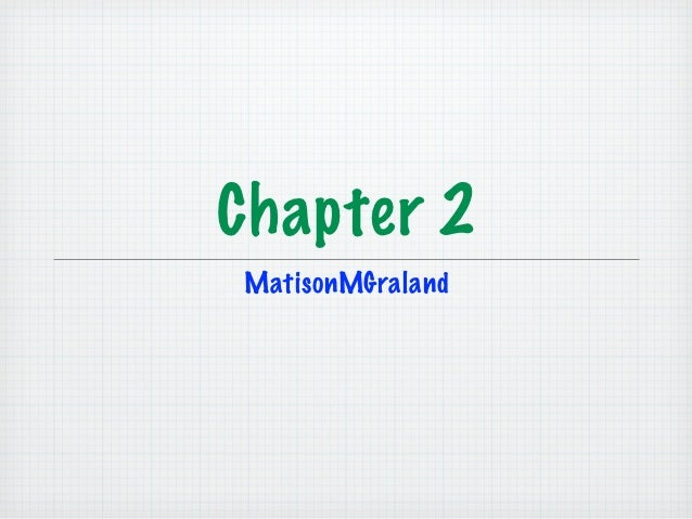 Chapter 2MatisonMGraland
