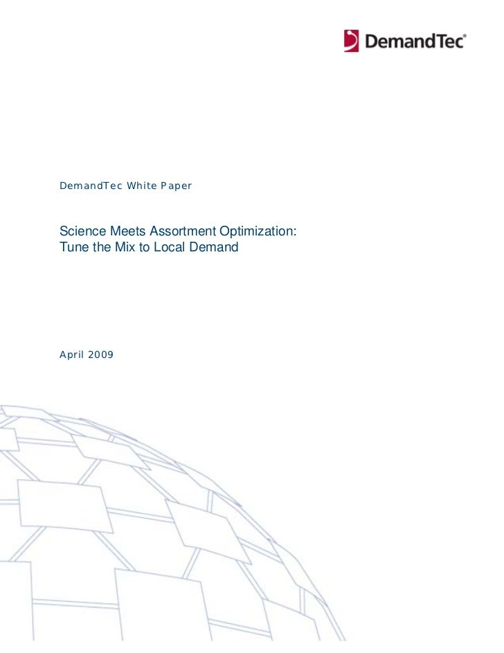 DemandTec White PaperScience Meets Assortment Optimization:Tune the Mix to Local DemandApril 2009