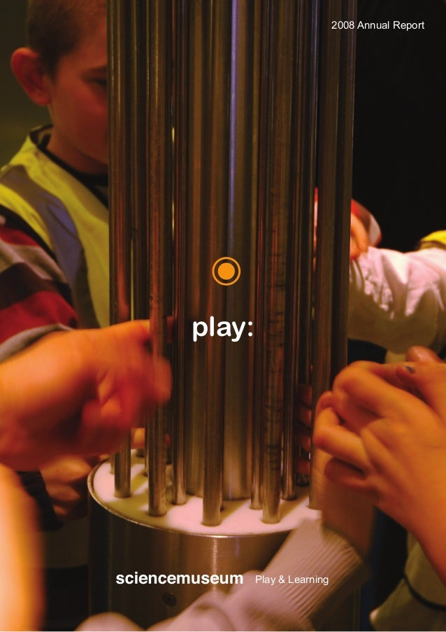 2008 Annual Report  play:  Play & Learning