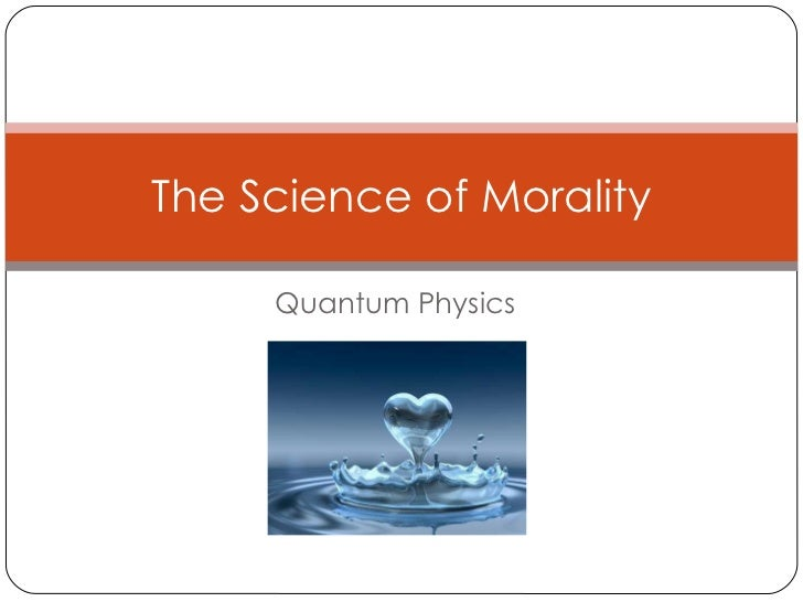 Quantum Physics The Science of Morality