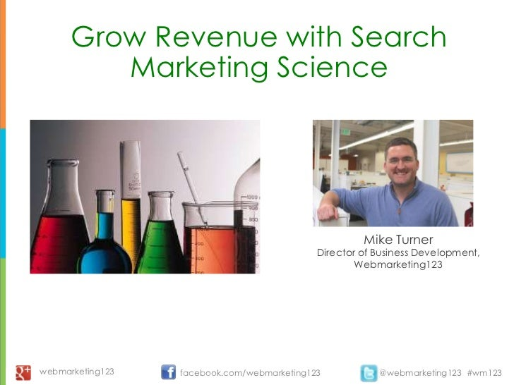 Grow Revenue with Search         Marketing Science                                                      Mike Turner       ...