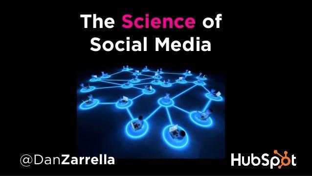 The Science of  Social Media  @DanZarrella