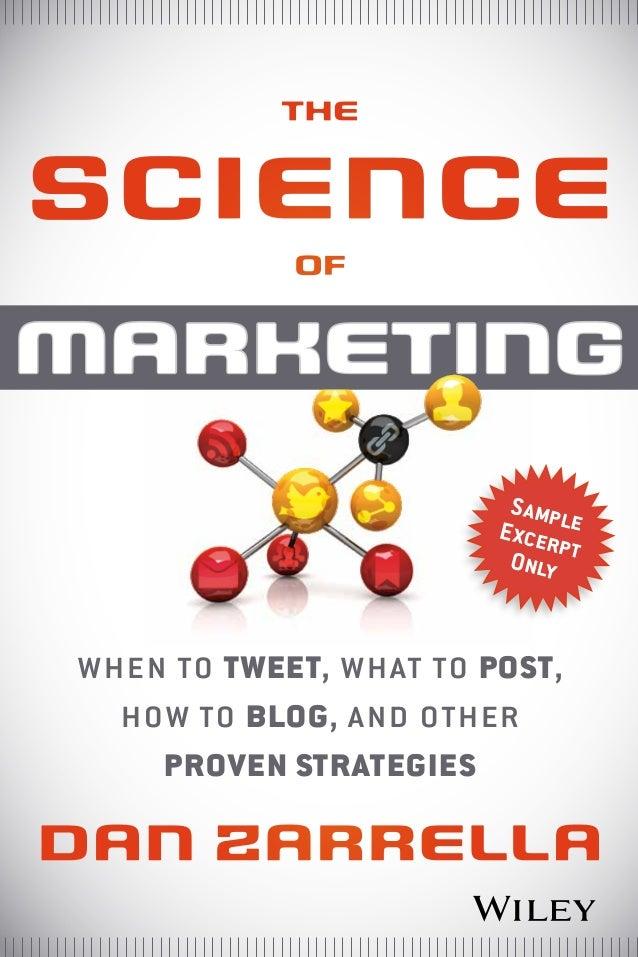 thescienceofmarketingDan ZarreLLawhen to tweet, what to post,how to blog, and otherproven strategiesSampleExcerptOnly