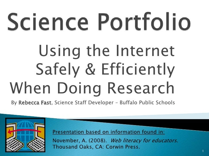 Science Portfolio<br />Using the Internet Safely & Efficiently  When Doing Research<br />By Rebecca Fast, Science Staff De...
