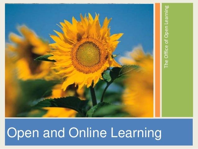 Open and Online Learning                           The Office of Open Learning