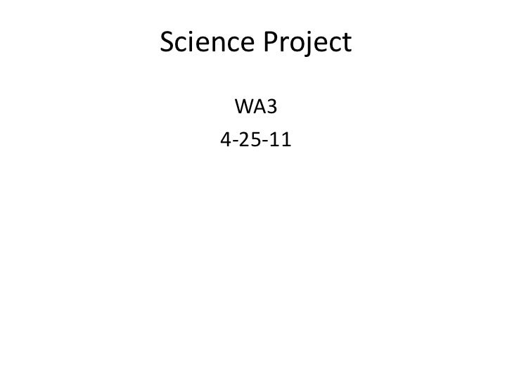 Science Project<br />WA3<br />4-25-11<br />