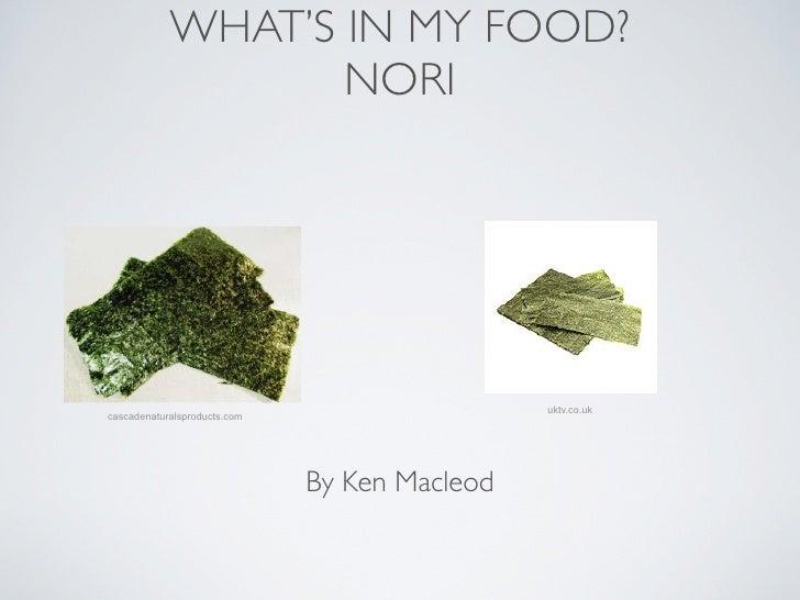 WHAT'S IN MY FOOD?                   NORI                                               uktv.co.ukcascadenaturalsproducts....