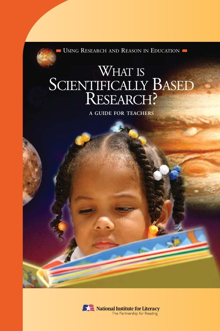USING RESEARCH   AND   REASON   IN   EDUCATION                WHAT IS SCIENTIFICALLY BASED      RESEARCH?           A GUID...