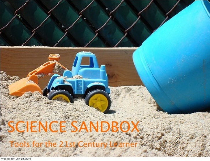 Struction by WayneandWax     SCIENCE SANDBOX       Tools for the 21st Century Learner Wednesday, July 28, 2010