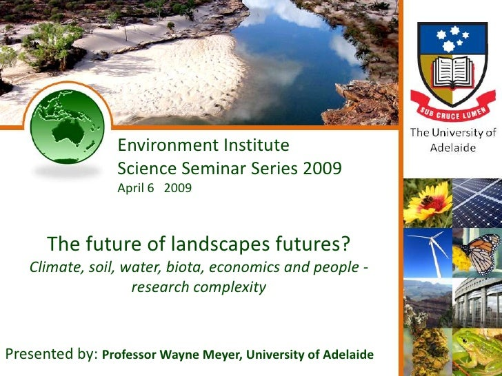 Environment Institute                        Science Seminar Series 2009                        April 6 2009            Th...