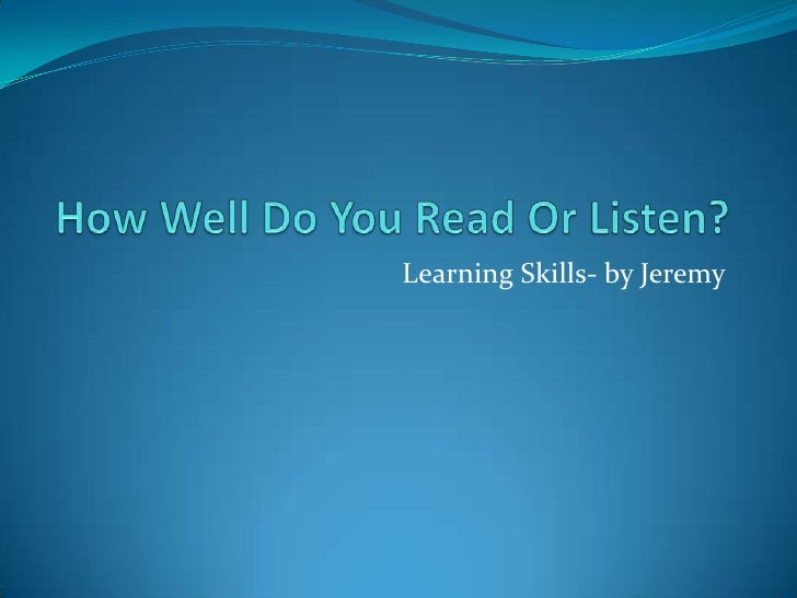 Learning Skills- by Jeremy