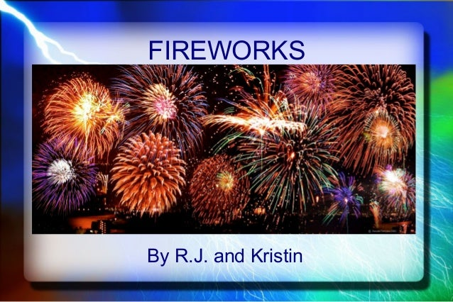 FIREWORKS  By R.J. and Kristin