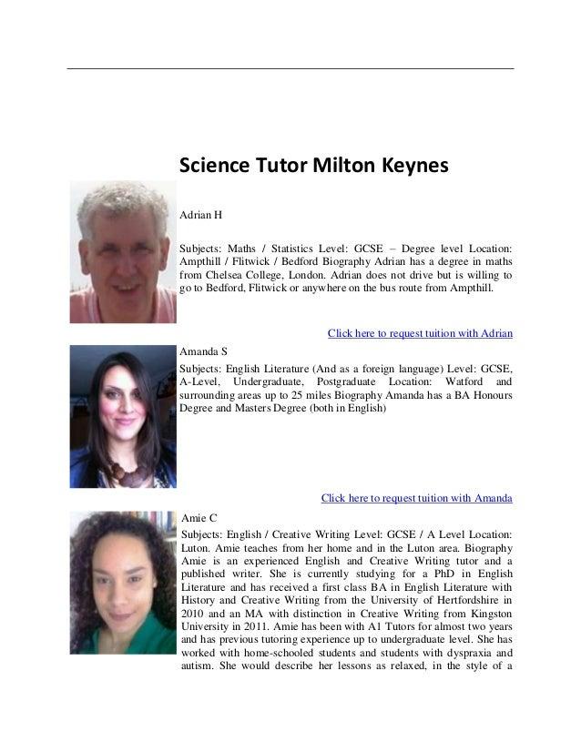 Science Tutor Milton Keynes Adrian H Subjects: Maths / Statistics Level: GCSE – Degree level Location: Ampthill / Flitwick...