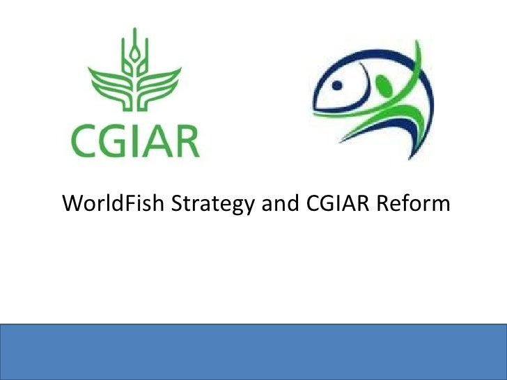 WorldFish Strategy and CGIAR Reform