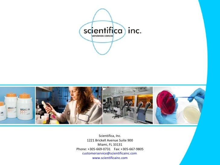 Scientifica, Inc. 1221 Brickell Avenue Suite 900 Miami, FL 33131 Phone: +305-669-0731  Fax: +305-667-9805 [email_address] ...