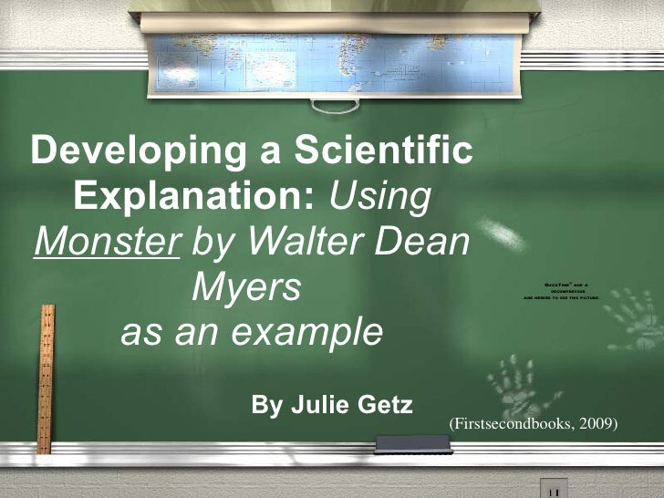 Developing a Scientific Explanation:  Using  Monster  by Walter Dean Myers  as an example By Julie Getz (Firstsecondbooks,...