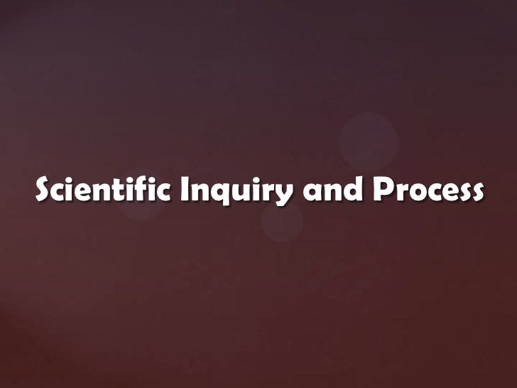 Scientific Inquiry and Process<br />