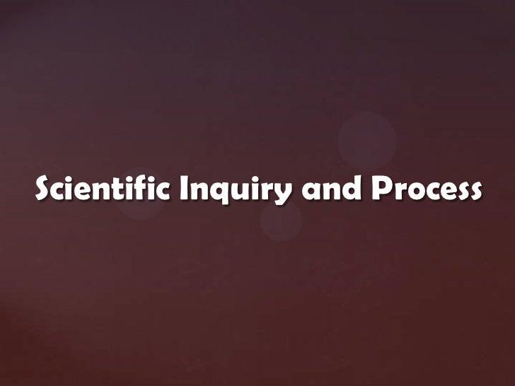 Scientific Inquiry and Process