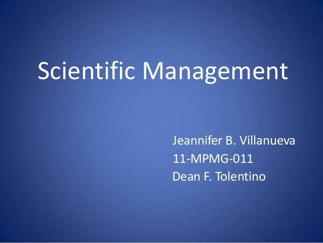 Scientific Management           Jeannifer B. Villanueva           11-MPMG-011           Dean F. Tolentino