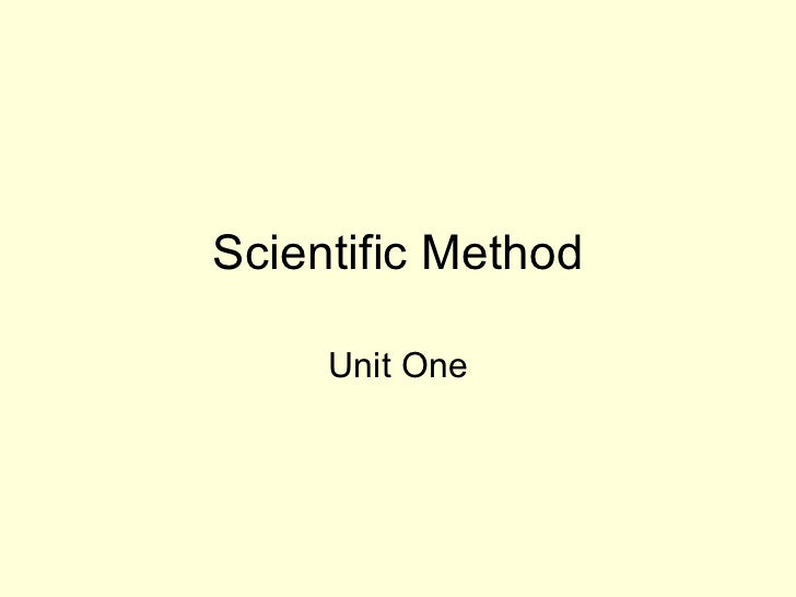 Scientific Method Unit One