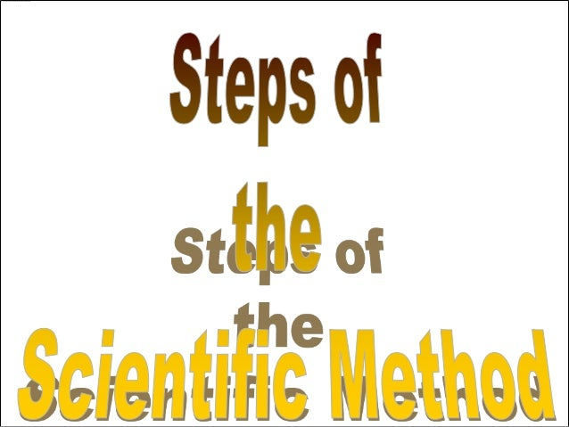 The Scientific Method involves a series of steps that are used to find an answer to a problem.