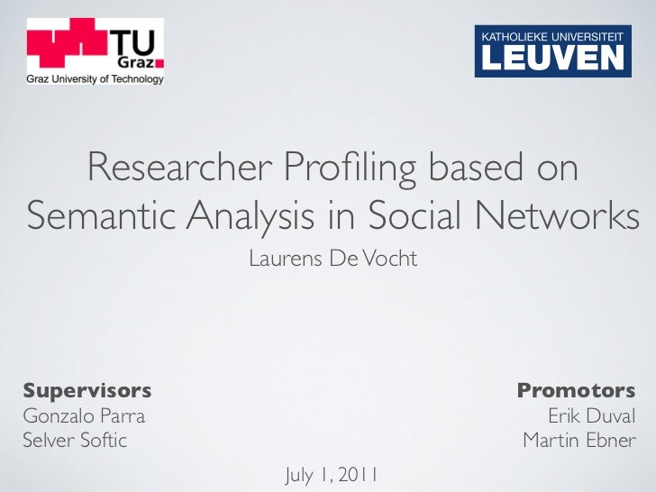 Researcher Profiling based onSemantic Analysis in Social Networks                Laurens De VochtSupervisors               ...