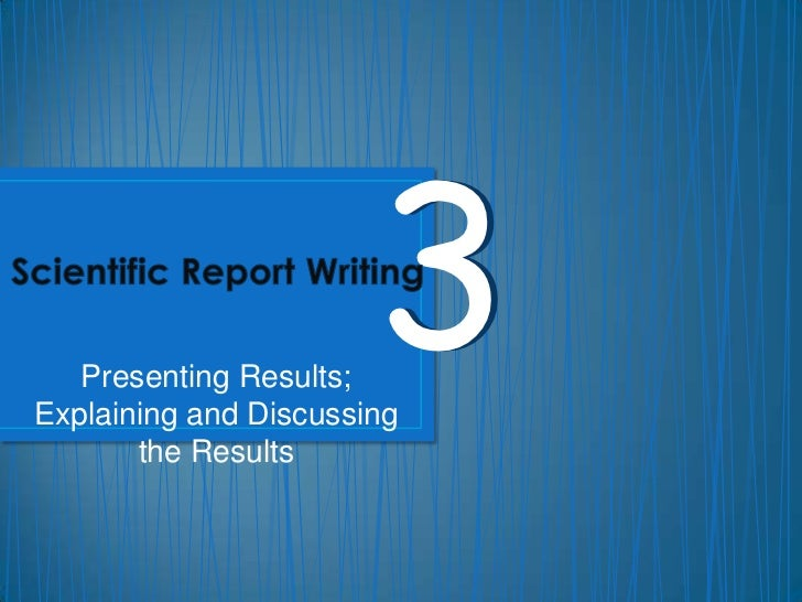 Presenting Results;                       3Explaining and Discussing       the Results