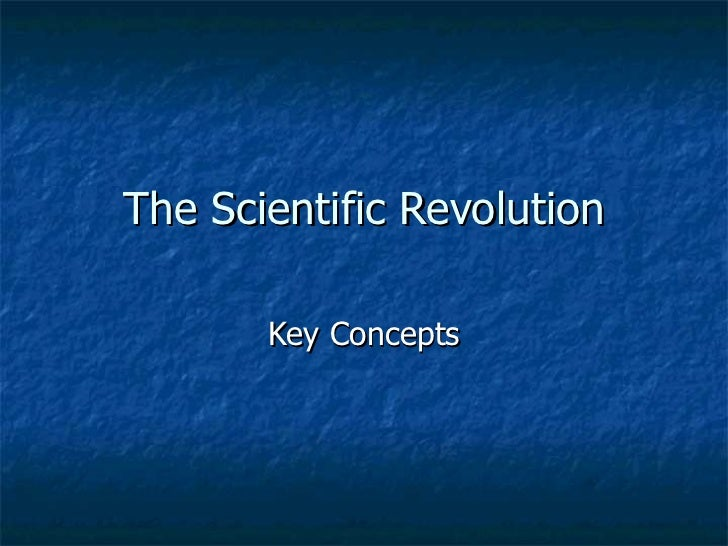 The Scientific Revolution Key Concepts