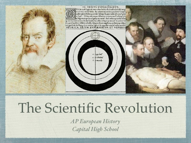 The Scientific Revolution         AP European History         Capital High School