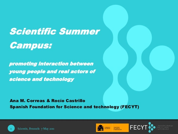 1<br />Scientific Summer Campus: <br />promoting interaction between young people and real actors of science and technolog...