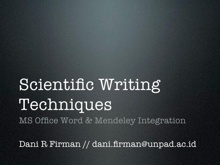 Scientific writing pro : Office word & Mendeley (dani r firman)