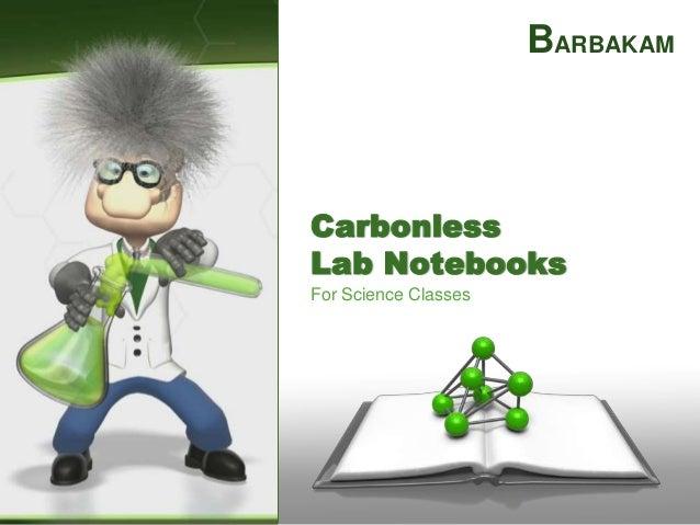 For Science ClassesCarbonlessLab NotebooksBARBAKAM