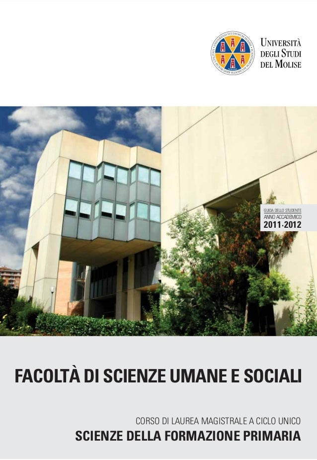 FACOLTÀ DI SCIENZE UMANE E SOCIALI CORSO DI LAUREA MAGISTRALE A CICLO UNICO SCIENZE DELLA FORMAZIONE PRIMARIA GUIDA DELLO ...