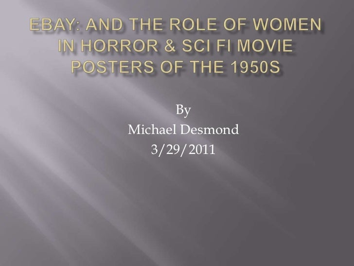 Ebay: And the role of women in horror & Scifi movie posters of the 1950s<br />By<br />Michael Desmond<br />3/29/2011<br />