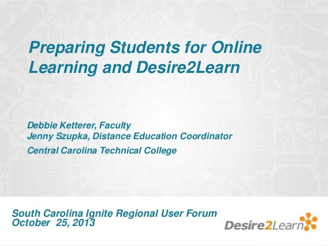 South Carolina Ignite - Preparing Students for Online Learning and Desire2Learn