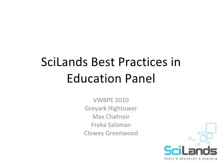 SciLands Best Practices in Education Panel VWBPE 2010 Greyark Hightower Max Chatnoir Freka Salsman Clowey Greenwood