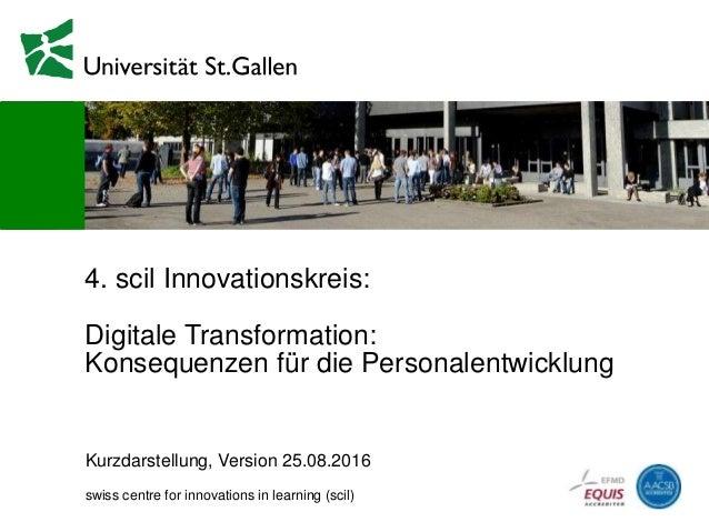 4. scil Innovationskreis: Digitale Transformation: Konsequenzen für die Personalentwicklung Kurzdarstellung, Version 25.08...