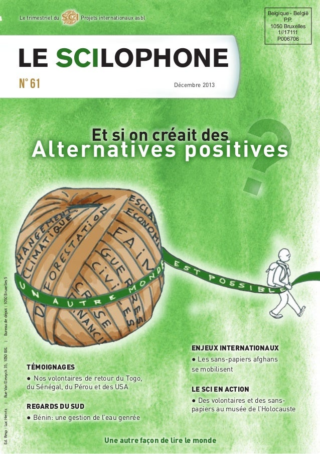 Le trimestriel du  Projets internationaux asbl  Le SCIlophone N° 61  Décembre 2013  Belgique - België P.P. 1050 Bruxelles ...
