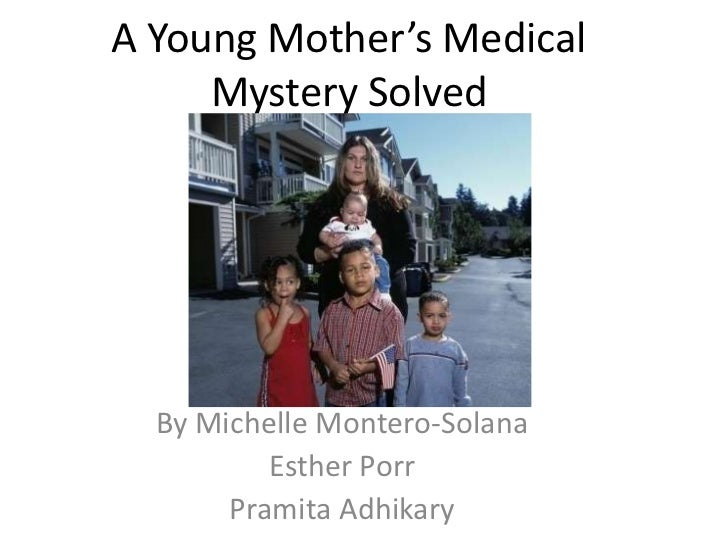 A Young Mother's Medical Mystery Solved<br />By Michelle Montero-Solana<br />Esther Porr<br />Pramita Adhikary<br />
