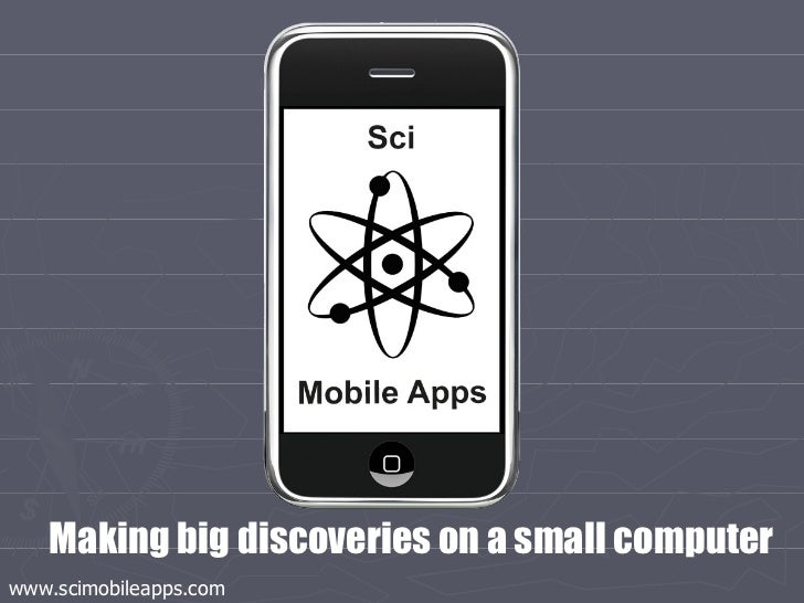 Making big discoveries on a small computer  www.scimobileapps.com