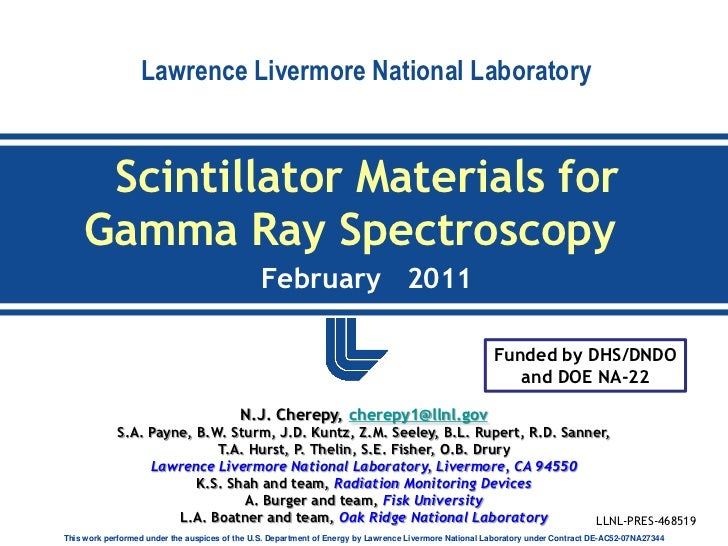 Lawrence Livermore National Laboratory     Scintillator Materials for    Gamma Ray Spectroscopy                           ...